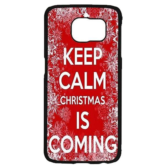 Keep Calm Christmas Is Coming.Amazon Com Samsung Galaxy S7 Christmas Case Samsung S7 Keep