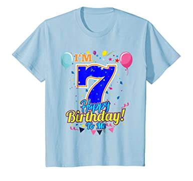Amazon Kids Im 7 Years Old Happy Birthday To Me 7th T Shirt Clothing