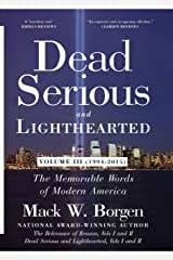 Dead Serious and Lighthearted: The Memorable Words of Modern America (Volume 3 -- 1994-2015) (3) (Chance of a Lifetime) Hardcover