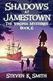 Shadows at Jamestown (The Virginia Mysteries) (Volume 6)