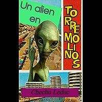 Un alienígena en Torremolinos. (Spanish Edition)