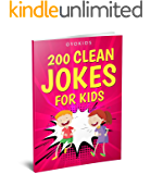 Jokes for Kids: 200 Clean Jokes for Kids (Jokes Book Book 1)