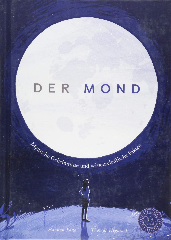 Der Mond  Mystische Geheimnisse Und Wissenschaftliche Fakten