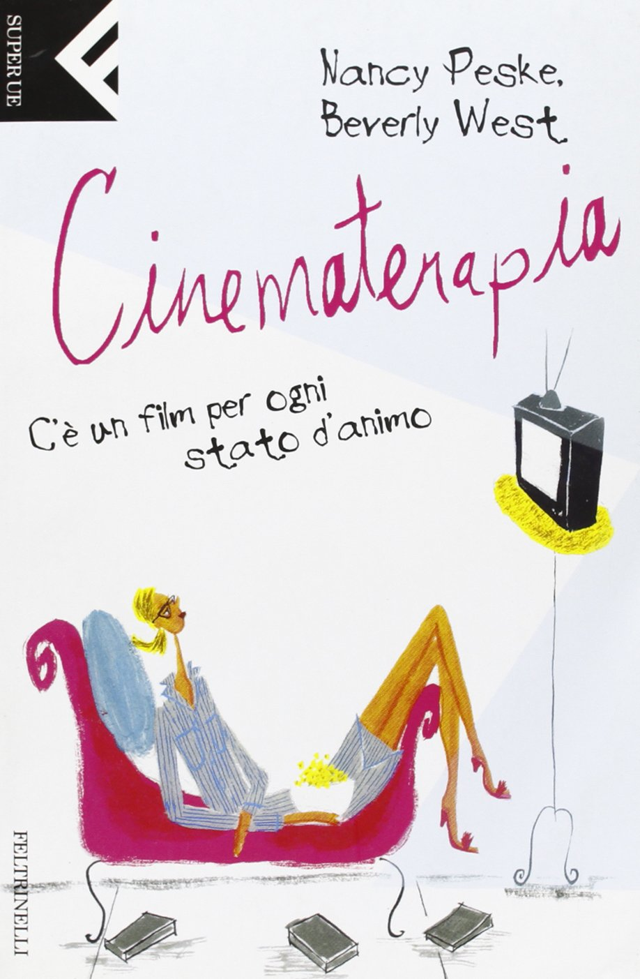Cinematerapia. C'è un film per ogni stato d'animo Copertina flessibile – 19 gen 2004 Nancy Peske Beverly West A. Mioni Feltrinelli