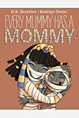 Every Mummy Has a Mommy Paperback