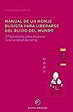 Manual de un monje budista para liberarse del ruido del mundo (Perimetro (duomo)) (Spanish Edition)