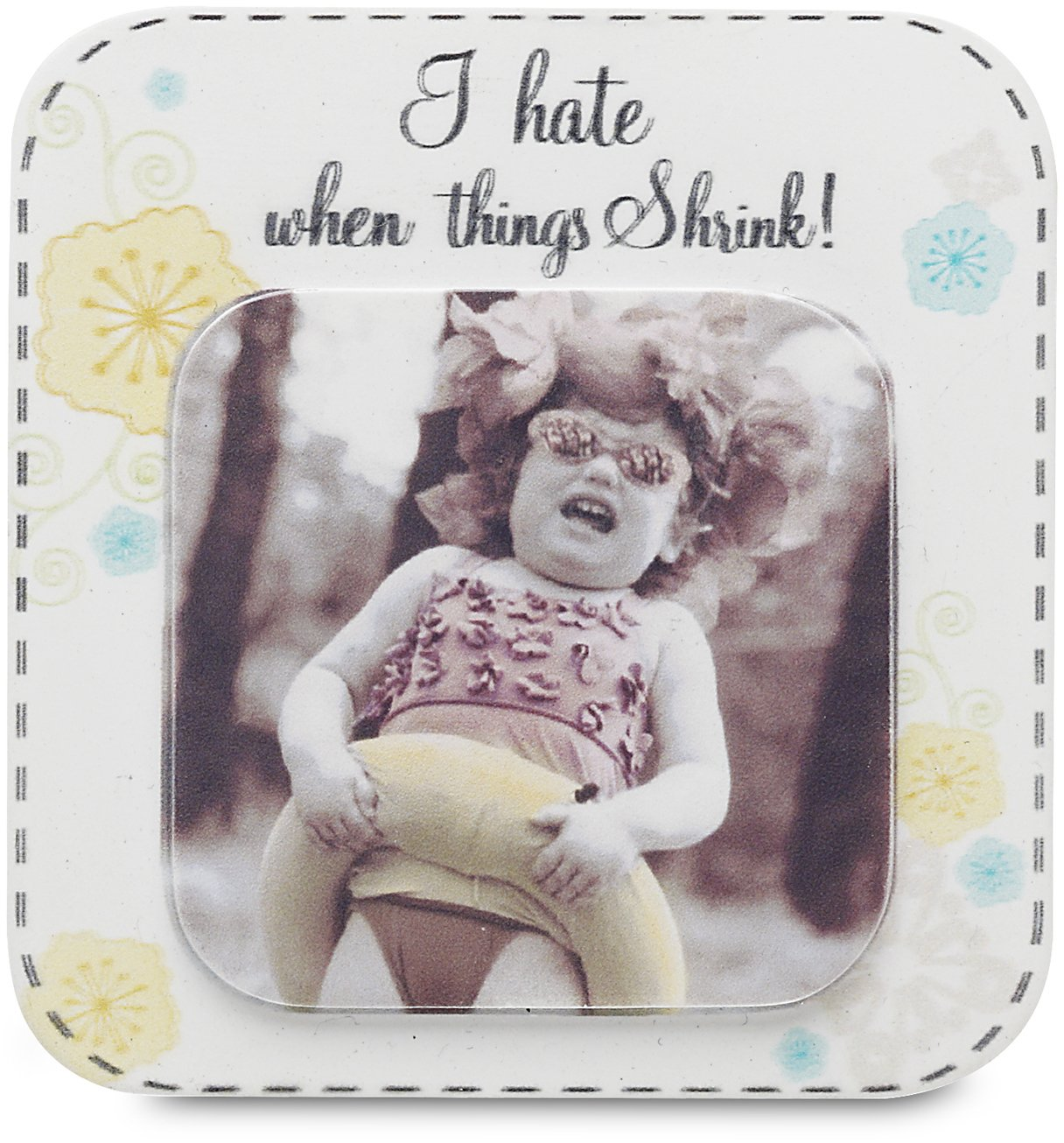 I Hate When Things Shrink 2-3//4-Inch Candidly LOL by Pavilion Magnet