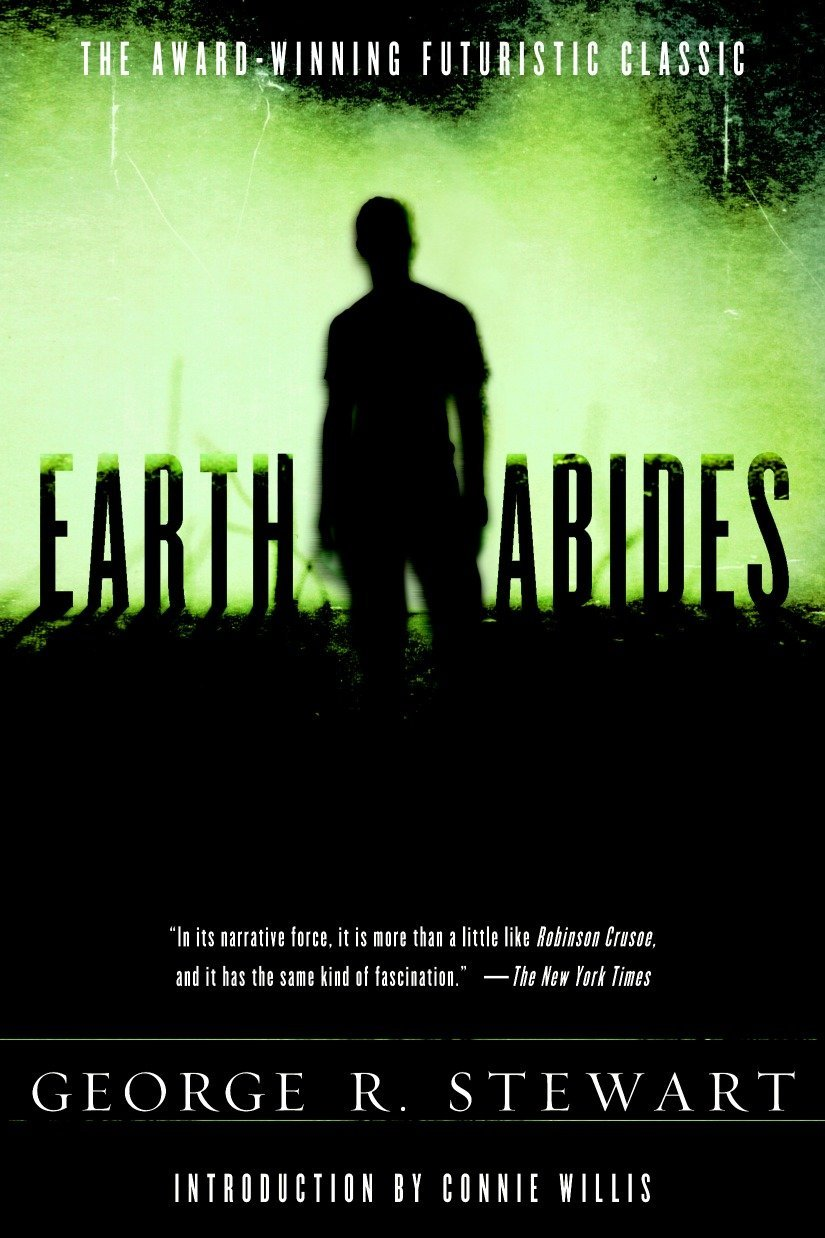 Earth Abides: A Novel: Stewart, George R.: 9780345487131: Amazon.com: Books
