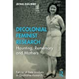 Decolonial Feminist Research (Futures of Data Analysis in Qualitative Research)