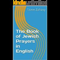 The Book of Jewish Prayers in English (English Edition)