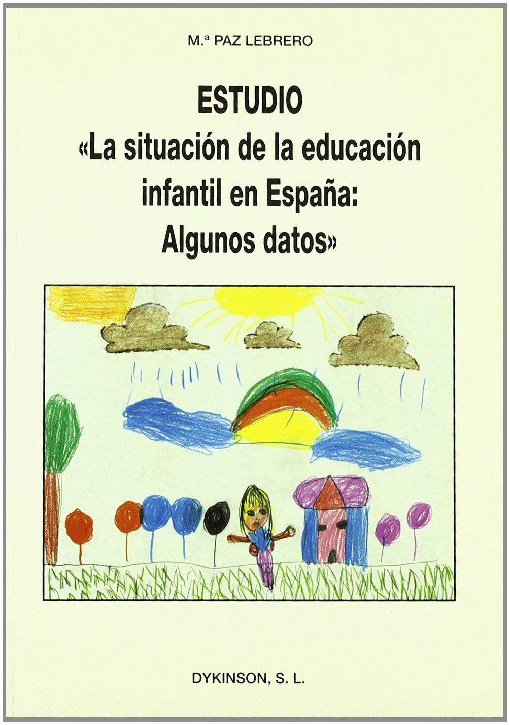 SITUACION DE LA EDUCACION INFANTIL EN ESPAÑA,LA: Amazon.es: Lebrero Baena, María Paz: Libros