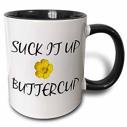 3dRose Xander funny quotes - Suck it up Buttercup - 15oz Two-Tone Black Mug  (mug_220064_9)