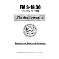 FM 3-19.30 PHYSICAL SECURITY (English Edition)