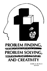 Problem Finding, Problem Solving, and Creativity (Creativity Research) Paperback