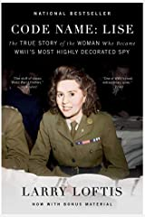 Code Name: Lise: The True Story of the Woman Who Became WWII's Most Highly Decorated Spy Kindle Edition