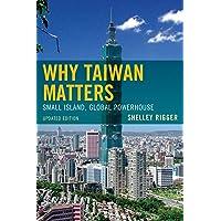 Why Taiwan Matters: Small Island, Global Powerhouse: Small Islanpb