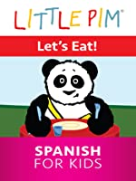 Little Pim: Lets Eat - Spanish For Kids