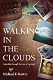 Walking in the Clouds - Colombia Through the Eyes