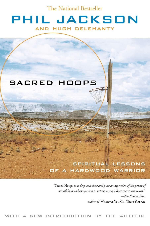 Sacred Hoops: Spiritual Lessons of a Hardwood Warrior: Jackson ...
