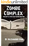 Zombie Complex: The Battle for Chattahoochee Run