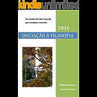Iniciação à Filosofia: Um Estudo Informal e Atrevido para Iniciados e Iniciantes