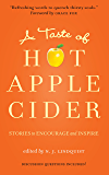 A Taste of Hot Apple Cider: Stories to Encourage and Inspire (Powerful Stories of Faith, Hope, and Love Book 1)