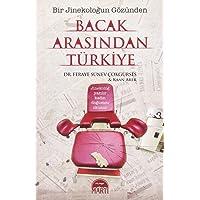 Bacak Arasından Türkiye - Bir Jinekoloğun Gözünden