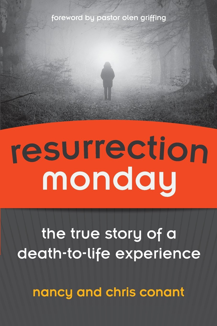 Download Resurrection Monday: The True Story of a Death to Life Experience (Conant Life) (Volume 2) pdf epub
