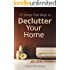 37 Stress-Free Ways to Declutter Your Home