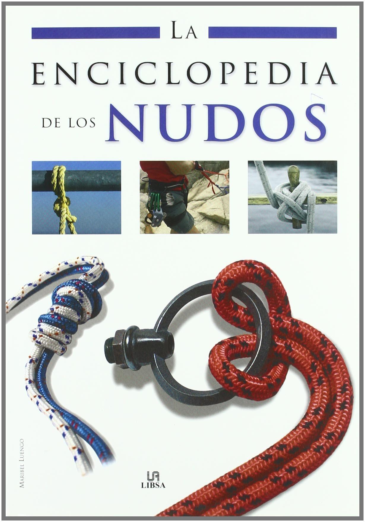 La Enciclopedia de los Nudos (Enciclopedias Libsa): Amazon.es: Luengo, Maribel: Libros