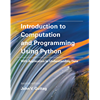 Introduction to Computation and Programming Using Python: With Application to Understanding Data (The MIT Press)