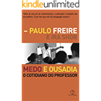 Medo e ousadia: O cotidiano do professor