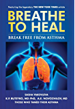 Breathe To Heal: Break Free From Asthma (Breathing Normalization) (English Edition)