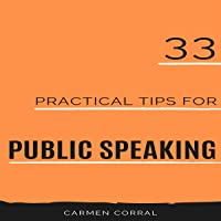 33 Practical Tips for Public Speaking, Volume 1
