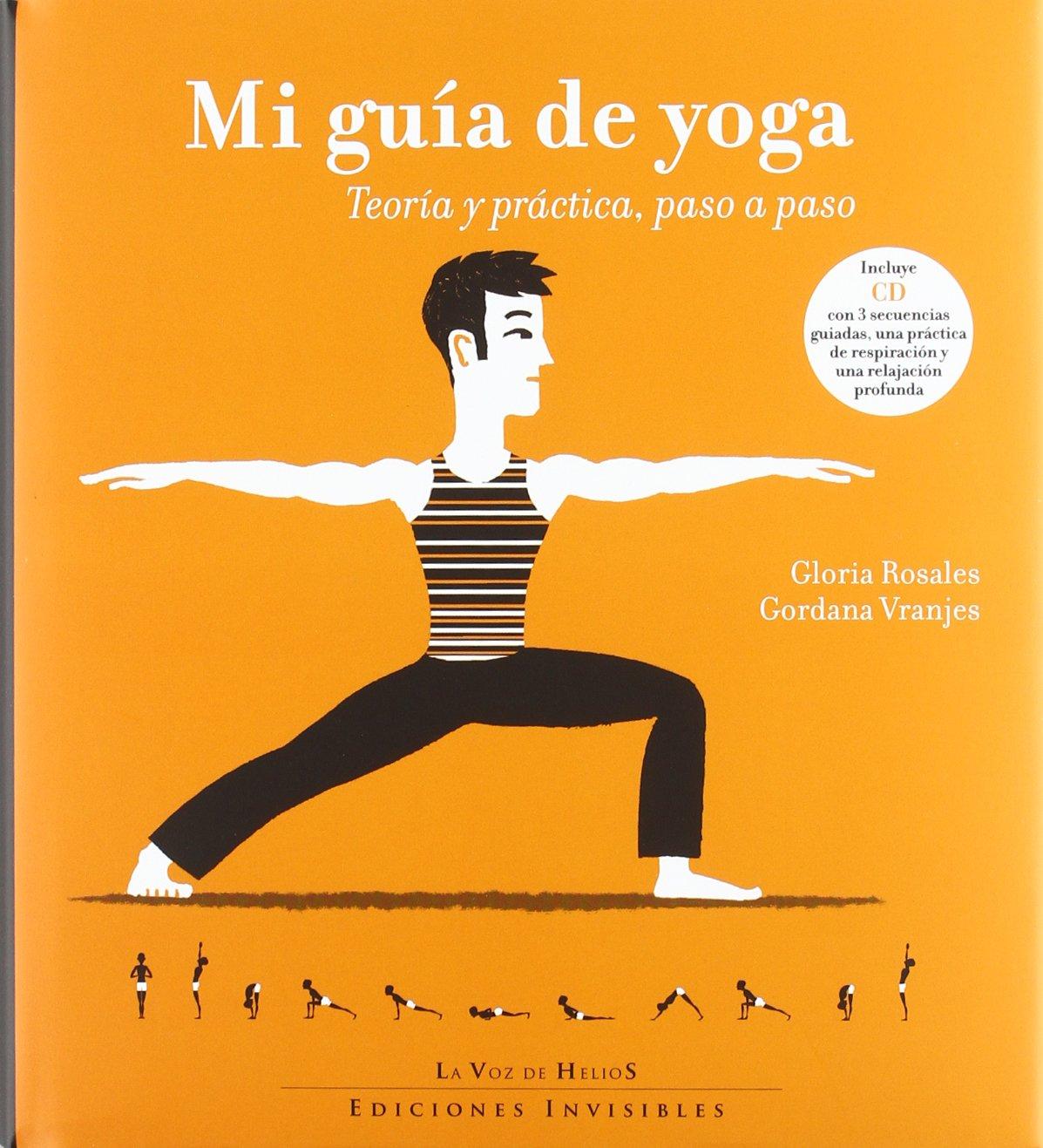 Mi guía de yoga : teoría y práctica, paso a paso: Glòria ...