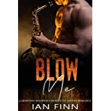 Blow Me: A Morning Madison Enemies to Lovers Romance