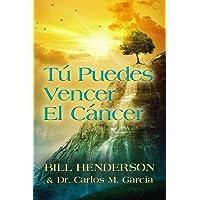 Tú puedes Vencer El Cáncer (Spanish Edition)