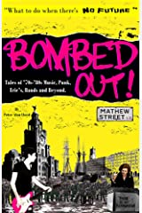 Bombed Out!: Tales of '70s -'80s Music, Punk, Eric's Bands and Beyond. Kindle Edition