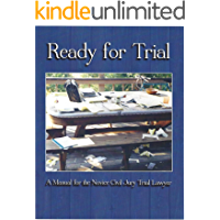 Ready For Trial: A Manual for the Novice Civil Jury Trial Lawyer