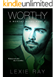 WORTHY, Part 2 (The Worthy Series)