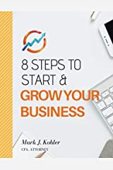 8 Steps to Start and Grow Your Business: Interactive Workbook with Digital Content Kindle Edition