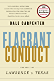 Flagrant Conduct: The Story of Lawrence v. Texas