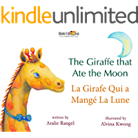 The Giraffe That Ate The Moon / La Girafe Qui a Mangé La Lune: Babl Children's Books in French and English