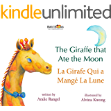 The Giraffe That Ate The Moon / La Girafe Qui a Mangé La Lune: Babl Children's Books in French and English