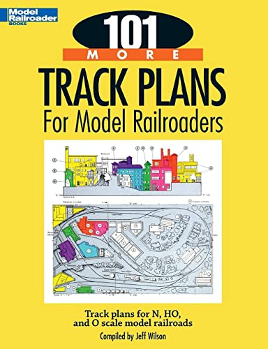 101 More Track Plans for Model Railroaders: Track Plans for N, HO, and O Scale Model Railroads