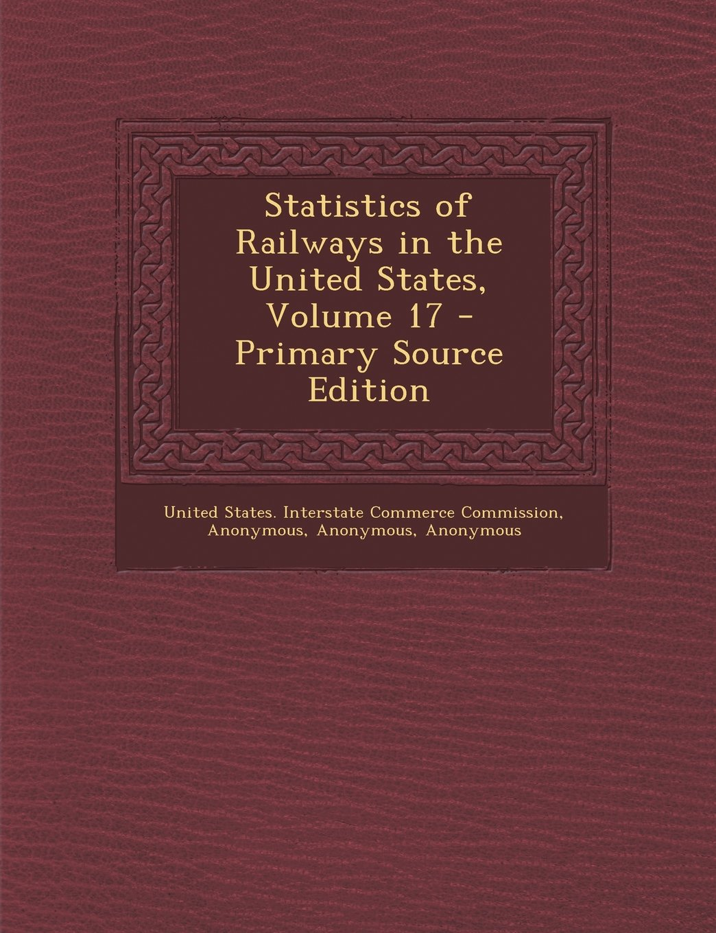 Statistics of Railways in the United States, Volume 17 - Primary Source Edition pdf