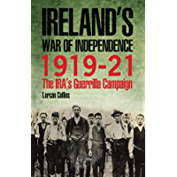 Ireland's War of Independence 1919-21: The IRA's Guerrilla Campaign (English Edition)