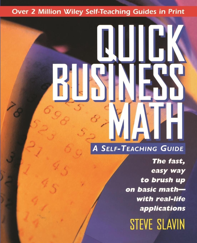 Quick Business Math: A Self-Teaching Guide: Steve Slavin: 9780471116899:  Amazon.com: Books