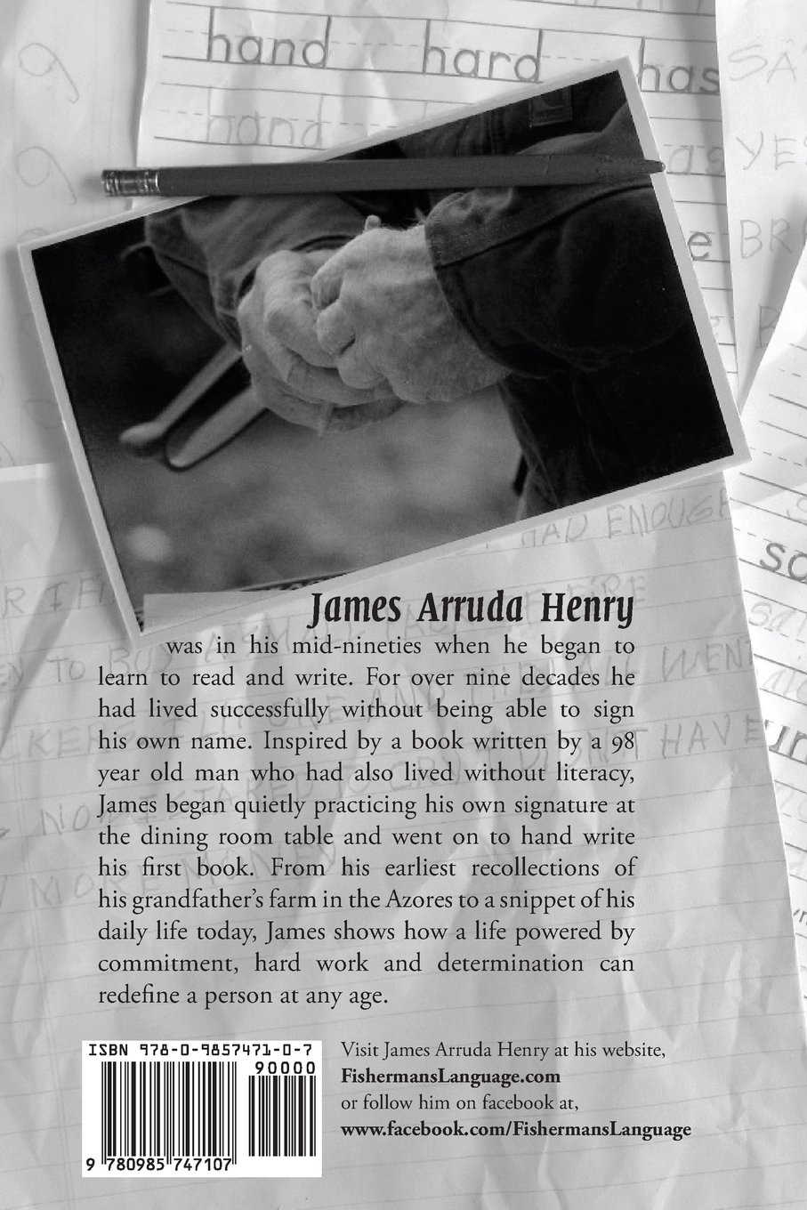 In a Fisherman's Language: An Autobiography by Captain James Arruda Henry by Fisherman's Language LLC