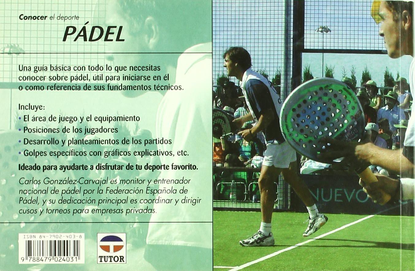 PADEL: Carlos González-Carvajal Ramírez: 9788479024031: Amazon.com: Books